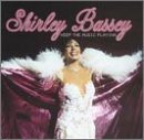 Shirley Bassey Keep The Music Playing