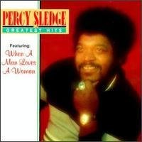 Percy Sledge Greatest Hits When A Man Loves A Woman
