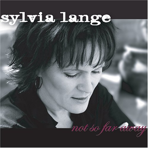 Lange Sylvia Not So Far Away