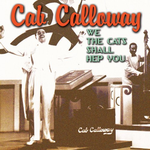 Cab Calloway We Cats Can Hep You