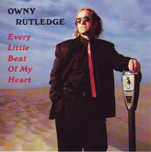 Owny Rutledge Every Little Beat Of My Heart