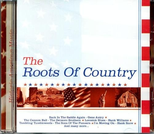 The Roots Of Country The Roots Of Country