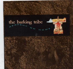 Barking Tribe Serpent Go Home