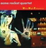 Acme Rocket Quartet Acme Rocket Quartet
