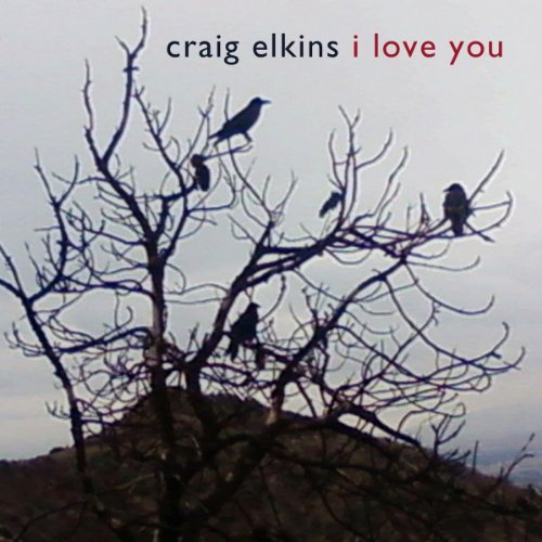Craig Elkins I Love You