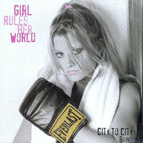 City To City Band Girl Rules Her World
