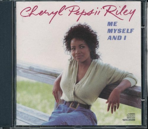 Cheryl Pepsii Riley Me Myself & I