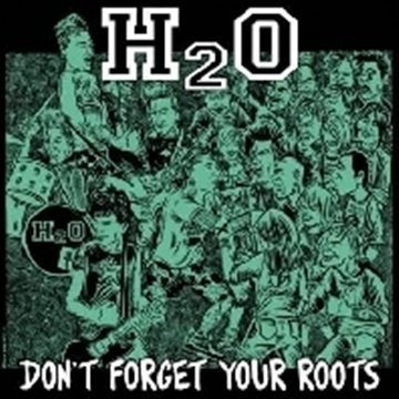 H2o Don't Forget Your Roots