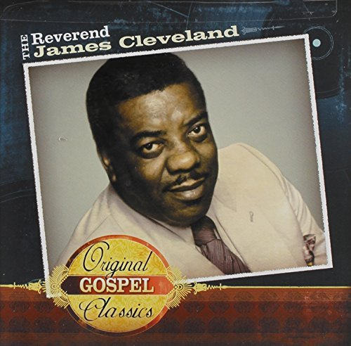 James Rev. Cleveland Original Gospel Classics