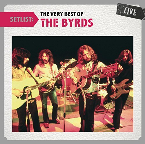 Byrds Setlist The Very Best Of The