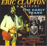 Eric Clapton Eric Clapton & Friends The Early Years