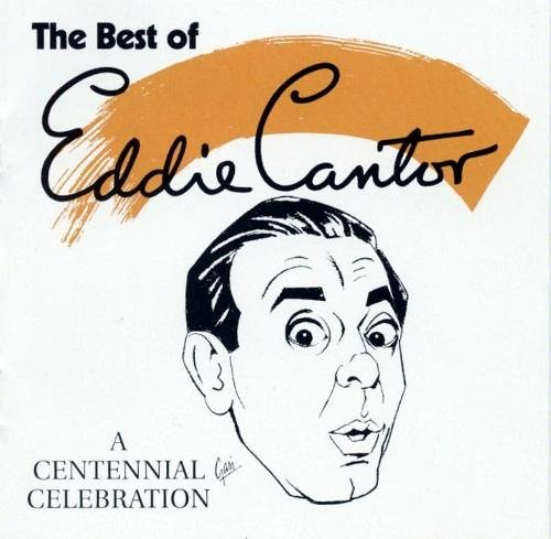 Eddie Cantor Centennial Celebration