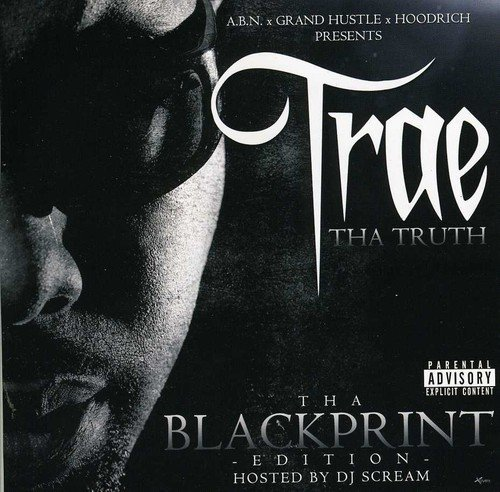 Trae Tha Truth Tha Blackprint Edition Explicit Version