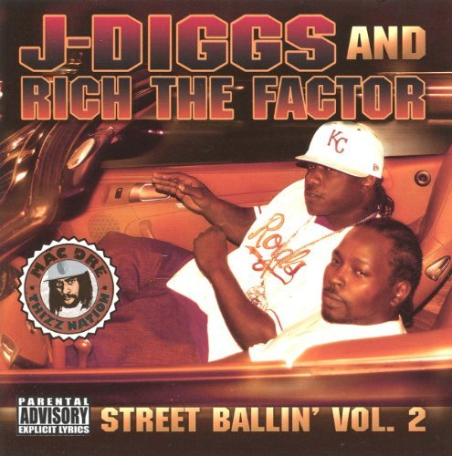 J Diggs & Rich The Factor Vol. 2 Street Ballin' Explicit Version