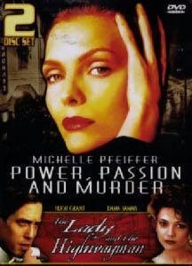 Michelle Pfeffer Hugh Grant Emma Samms Power Passion And Murder & The Lady And The Highwa