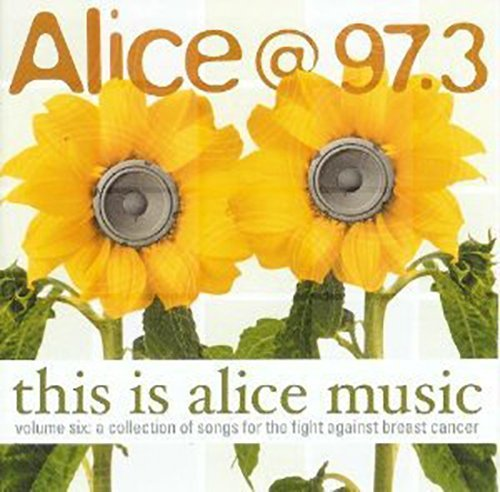 Alice 97.3 Vol. 6 This Is Alice Alice 97.3