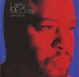 Larry Mccray Ambition