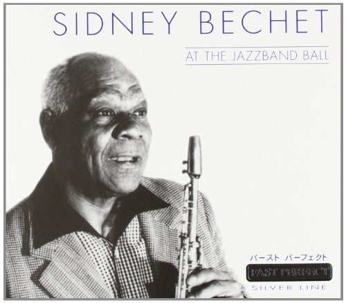 Sidney Bechet At The Jazz Band Ball
