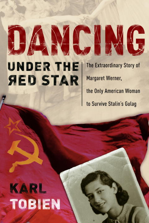 Karl Tobien Dancing Under The Red Star The Extraordinary Story Of Margaret Werner The O