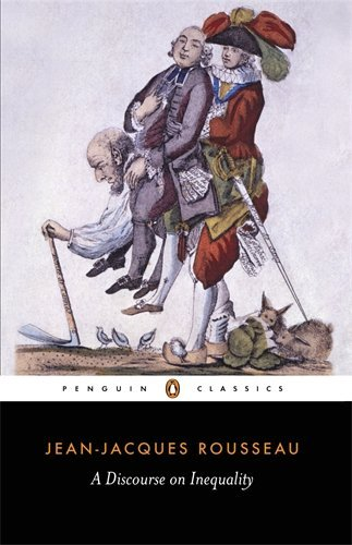 Jean Jacques Rousseau A Discourse On Inequality Revised