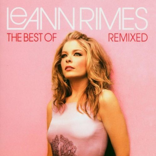 Leann Rimes Best Of Remixed Import Eu Incl. Bonus Track