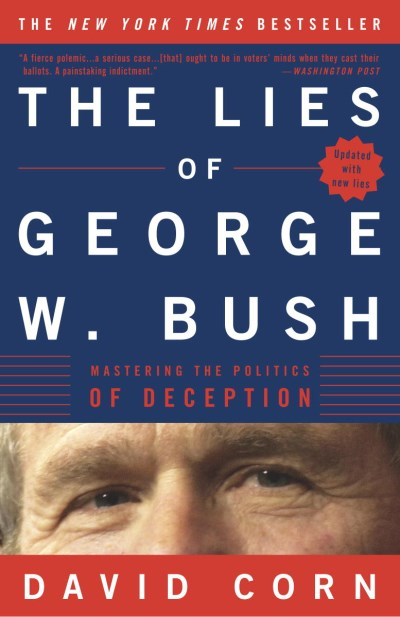 David Corn Lies Of George W. Bush The Mastering The Politics Of Deception
