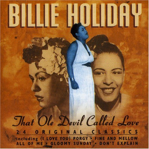 Billie Holiday That Ole Devil Called Love