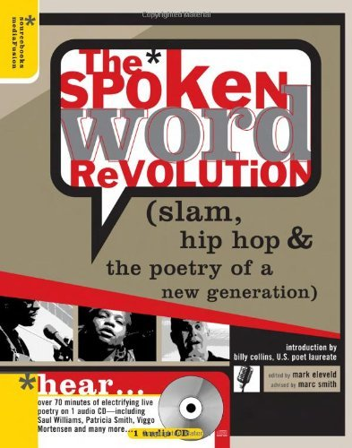 Mark Eleveld The Spoken Word Revolution Slam Hip Hop & The Poetry Of A New Generation Revised