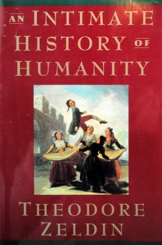 Theodore Zeldin An Intimate History Of Humanity