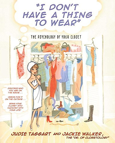 Judie Taggart I Don't Have A Thing To Wear The Psychology Of Your Closet