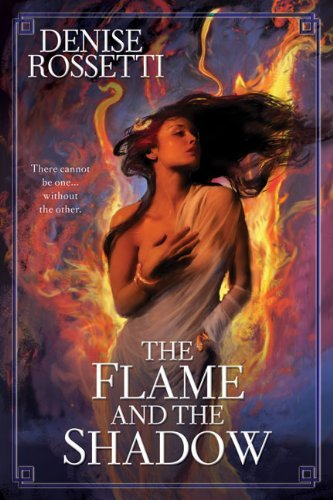 Denise Rossetti Flame And The Shadow The