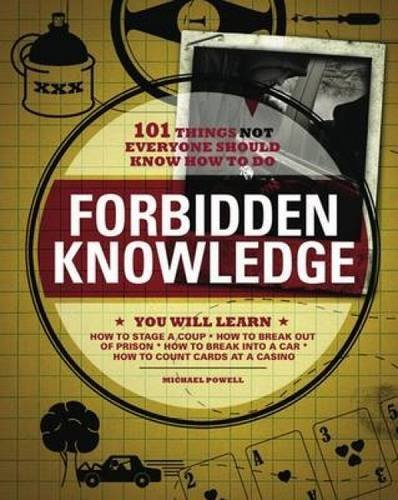 Michael Powell Forbidden Knowledge 101 Things Not Everyone Should Know How To Do