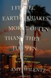 Amy Wilentz I Feel Earthquakes More Often Than They Happen Co
