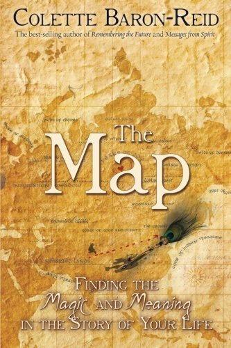 Colette Baron Reid The Map Finding The Magic And Meaning In The Story Of You