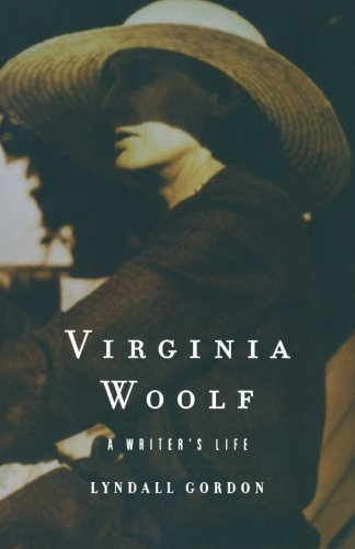 Lyndall Gordon Virginia Woolf A Writer's Life 0003 Edition;reissue
