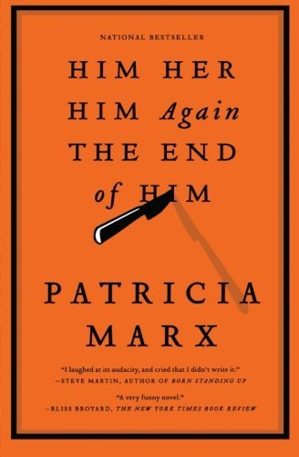 Patricia Marx Him Her Him Again The End Of Him