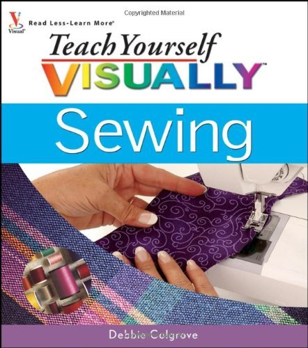 Debbie Colgrove Teach Yourself Visually Sewing