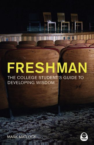 Mark Matlock Freshman The College Student's Guide To Developing Wisdom