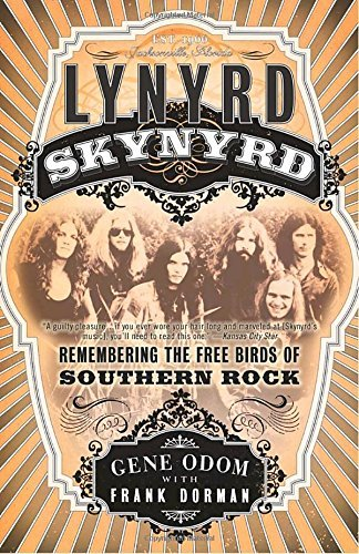 Gene Odom Lynyrd Skynyrd Remembering The Free Birds Of Southern Rock
