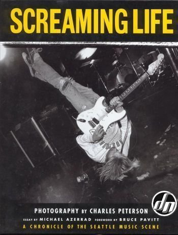 Michael Azerrad Screaming Life A Chronicle Of The Seattle Music Scene