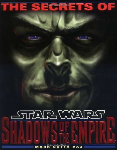 Marc Cotta Vaz Secrets Of Star Wars The Shadows Of The Empire