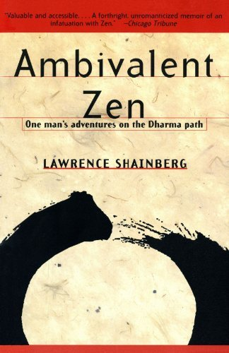 Lawrence Shainberg Ambivalent Zen One Man's Adventures On The Dharma Path
