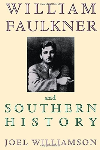 Joel Williamson William Faulkner And Southern History