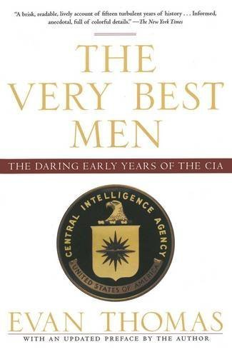 Evan Thomas The Very Best Men The Daring Early Years Of The Cia
