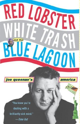 Joe Queenan Red Lobster White Trash & The Blue Lagoon Joe Queenan's America
