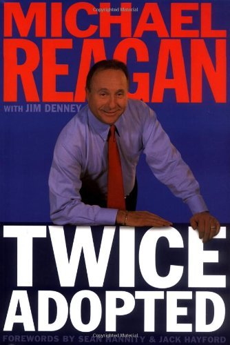 Michael Reagan Twice Adopted