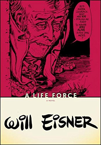 Will Eisner A Life Force