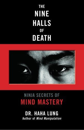 Haha Lung The Nine Halls Of Death Ninja Secrets Of Mind Mastery