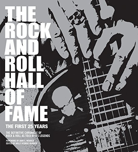 Holly George Warren The Rock And Roll Hall Of Fame The First 25 Years