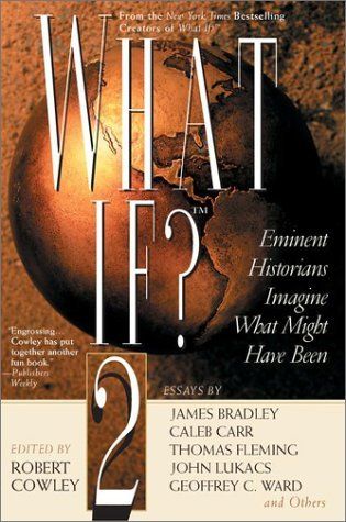 Robert Cowley What If? Ii Eminent Historians Imagine What Might Have Been
